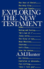 Exploring the New Testament - A. M. Hunter