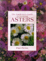 The Gardener's Guide to Growing Asters - Paul Picton