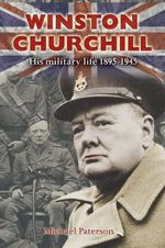 Winston Churchill : Personal Accounts of the Great Leader at War - Michael Paterson