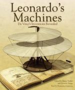 Leonardo's Machines : Da Vinci's Inventions Revealed - Domenico Laurenza