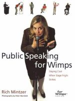 Public Speaking for Wimps : Staying Cool When Stage Fright Strikes - Rich Mintzer