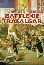 Voices from the Battle of Trafalgar - Peter Warwick
