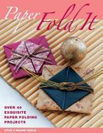 Paper: Fold it : Over 40 Exquisite Paper Folding Projects - Steve Biddle