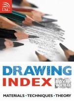 Drawing Index : Materials. Techniques. Theory - David Webb