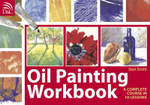 Oil Painting Workbook : A Complete Course in Ten Lessons - Stan Smith