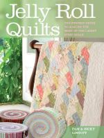 Jelly Roll Quilts : The Perfect Guide to Making the Most of the Latest Strip Rolls - Pam Lintott