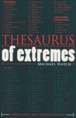 Thesaurus of Extremes : Verbal Extremes and Everything Inbetween - Michael Hatch