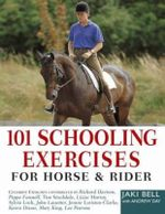 101 Schooling Exercise for Horse and Rider : Easy Access to Sound Veterinary Advice - Jaki Bell