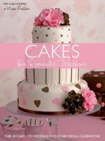 Cakes for Romantic Occasions : Over 40 Cakes for Weddings and Other Special Celebrations - May Clee-Cadman