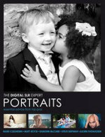 Digital SLR Expert : Portraits - Essential Advice from Top Pros - Mark Cleghorn