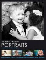 Digital SLR Expert : Portraits - Essential Advice from Top Pros - Mark Cleghorn