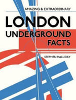Amazing and Extraordinary London Underground Facts : Disease, Death and the Victorian City - Stephen Halliday