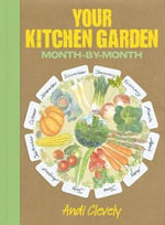 Your Kitchen Garden : Month-by-month - Andi Clevely