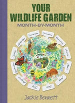 Your Wildlife Garden : Month-by-Month - Jackie Bennett