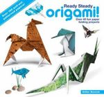 Ready Steady Origami : Over 40 Fun Paper Folding Projects - Didier Boursin