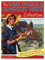 Wise Words & Country Ways Slipcased Set : Three Great Books Packed with Intriguing Facts and Top Tips - Ruth Binney