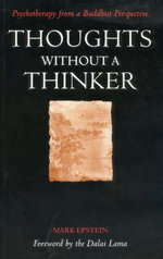Thoughts without a Thinker : Psychotherapy from a Buddhist Perspective - Mark Epstein