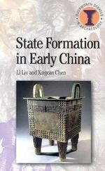 State Formation in Early China : Trajectories to Early States - Li Liu