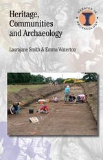 Heritage, Communities and Archaeology : Duckworth Debates in Archaeology - Laurajane Smith