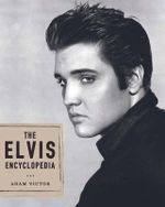The Elvis Encyclopedia - Adam Victor