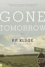 Gone Tomorrow - P.F. Kluge