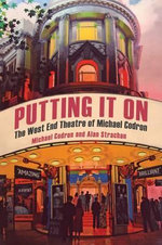 Putting It On : The West End Theatre of Michael Codron - Michael Codron
