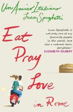 Eat Pray Love In Rome : Un Amico Italiano - Luca Spaghetti