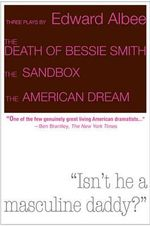 Three Plays by Edward Albee : The Death of Bessie Smith, The Sandbox, The American Dream - Edward Albee