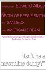 Three Plays by Edward Albee : The Death of Bessie Smith, The Sandbox, The American Dream - Edward Albee