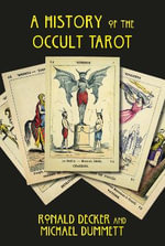 The History of the Occult Tarot - Ronald Decker