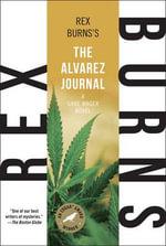 The Alvarez Journal - Rex Burns