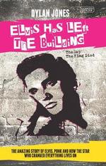 Elvis Has Left the Building - Dylan Jones
