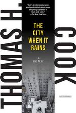 The City When it Rains : A Mystery - Thomas H. Cook