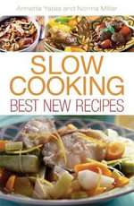 Slow Cooking : Best New Recipes - Annette Yates