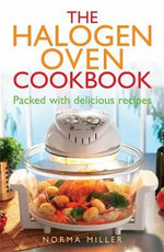 The Halogen Oven Cookbook - Norma Miller