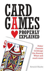 Card Games Properly Explained - Arnold Marks