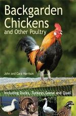 Backgarden Chickens and Other Poultry : A Fun and Essential Guide to Housing Your Peeps - John Harrison