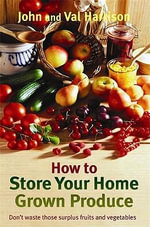 How to Store Your Home Grown Produce - John Harrison