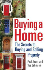 Buying a Home : The Secrets to Buying and Selling Property - Paul Jager