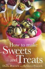 How To Make Sweets and Treats - D Peacock