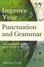 Improve your Punctuation and Grammar - Marion Field