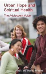 Urban Hope and Spiritual Health : The Adolescent Voice - Leslie Francis
