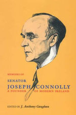 The Memoirs of Senator Joseph Connolly - Joseph Connolly