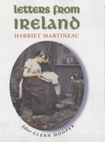 Letters from Ireland : Harriet Martineau - Harriet Martineau