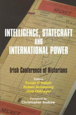 Intelligence, Statecraft and International Power : The Irish Conference of Historians