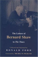 The Letters of Bernard Shaw to the