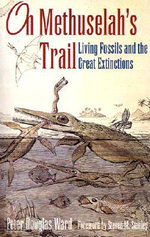 On Methuselah's Trail : Living Fossils and the Great Extinctions - Peter Douglas Ward