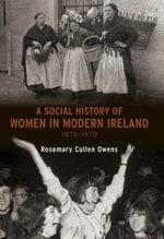 Social History of Women in Ireland, 1870-1970 - Rosemary Cullen Owens