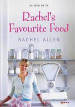 Rachel's Favourite Food - Rachel Allen