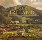 I am of Ireland : Favourite Poems by W.B. Yeats